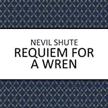 Requiem for a Wren Audiobook by Nevil Shute Narrated by Damien Warren-Smith
