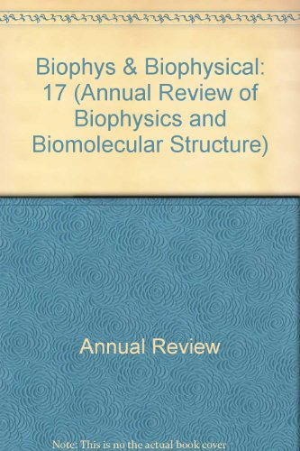 Biophys & Biophysical: 17 (Annual Review of Biophysics & Biomolecular Structure)