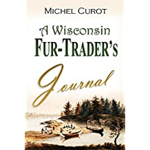 A Wisconsin Fur-Trader's Journal, 1803-04