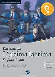 Racconti da L'ultima lacrima (Stefano Benni), Ausgewählte Originaltexte, 1 CD; Übersetzungshilfen auf CD-ROM und im Begleitheft