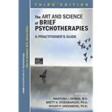 The Art and Science of Brief Psychotherapies: A Practitioner's Guide (Corecompetencies in Psychotherapy)