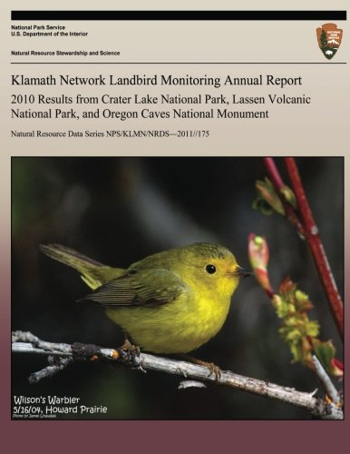 Klamath Network Landbird Monitoring Annual Report 2010 Results from Crater Lake National Park, Lassen Volcanic National Park, and Oregon Caves National - Oregon Caves Monument National