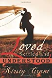 Loved, Settled and Understood, Kirsty Grant, 1612359337