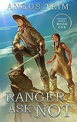 Ranger Ask Not: Salish Saga Book One
