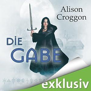 Die Gabe (Pellinor-Saga 1) Hörbuch