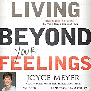 Living Beyond Your Feelings Audiobook
