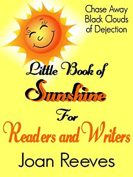 Little Book of Sunshine: For Readers and Writers by [Reeves, Joan]