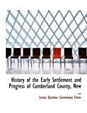 History of the Early Settlement and Progress of Cumberland County, New, Lucius Quintius Cincinnatus Elmer, 0554848686