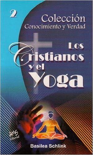 Colección Conocimiento y Verdad 2: Los Cristianos y el Yoga ...