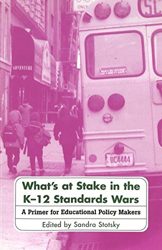 What's at Stake in the K-12 Standards Wars: A Primer for Educational Policy Makers