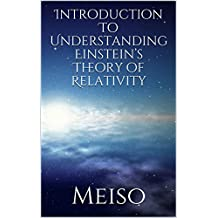 Introduction To Understanding Einstein's Theory of Relativity