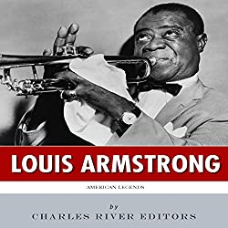 American Legends: The Life of Louis Armstrong