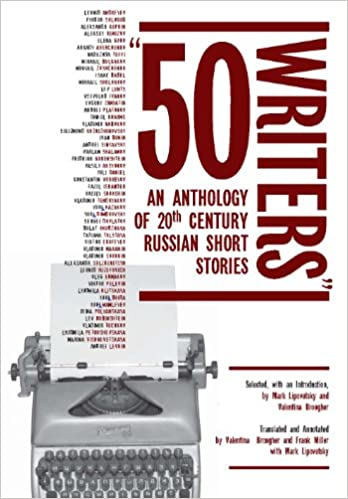 50 writers an anthology of 20th century russian short stories 50 writers an anthology of 20th century russian short stories cultural syllabus kindle edition fandeluxe Gallery