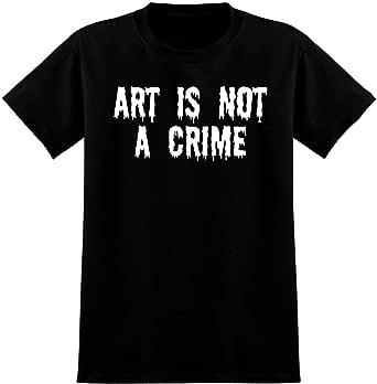 Amazon.com: Art Is Not A Crime - Soft Men's T-Shirt: Clothing