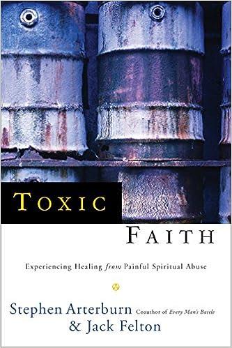 Toxic Faith: Stephen Arterburn, Jack Felton: 9780877888253