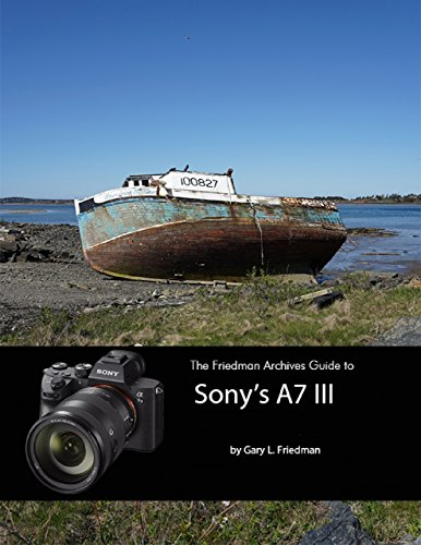 - The Friedman Archives Guide to Sony's A7 III