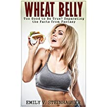 Wheat Belly: Too Good to Be True? Separating the Facts from Fantasy