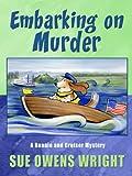 Embarking on Murder, Sue Owens Wright, 1594147809