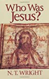 Who Was Jesus?, N. T. Wright, 0802806945