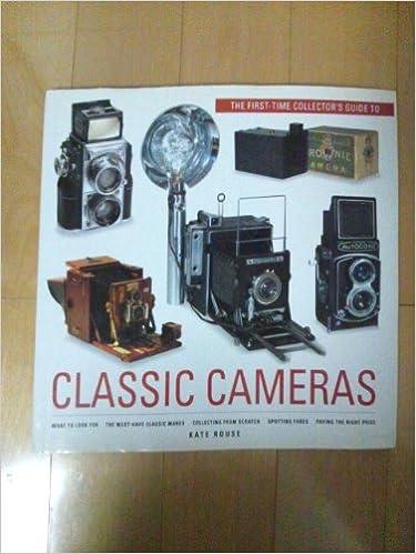 Descargar ebook de google books en pdfClassic Camera: First Time Collector's Guide by Kate Rouse en español PDF MOBI 0785801529