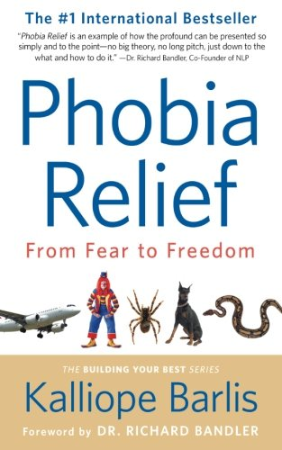 Phobia Relief  From Fear To Freedom