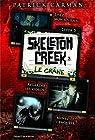 Skeleton Creek, Tome 3 : Le crâne par Carman