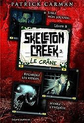 Skeleton Creek, Tome 3 : Le crâne