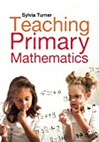 Teaching Primary Mathematics, Turner, Sylvia, 0857028804