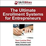 The Ultimate Enrollment Systems for Entrepreneurs | Terri Levine Ph.D.