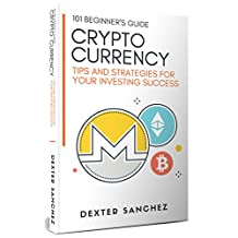 Cryptocurrency: Tips & Strategies For Your Investing Success  - Introduction To Cryptocurrency, Bitcoin & Blockchain