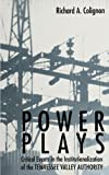 Power Plays: Critical Events in the Institutionalization of the Tennessee Valley Authority (S U N Y Series in the Sociology of Work and Organizations) (Suny Series, Sociology of Work)