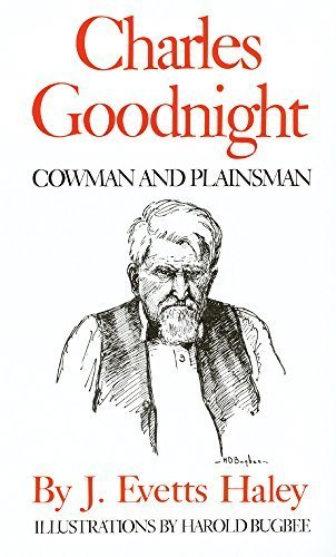 Charles Goodnight  Cowman And Plainsman New Edition By Haley  J  Evetts  1981  Paperback
