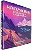 Nicholas Roerich: The Life & Art of a Russian Master