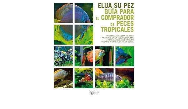 Elija su pez, Guia para el comprador de peces tropicales (Spanish Edition): Varios autores: 9788431537371: Amazon.com: Books
