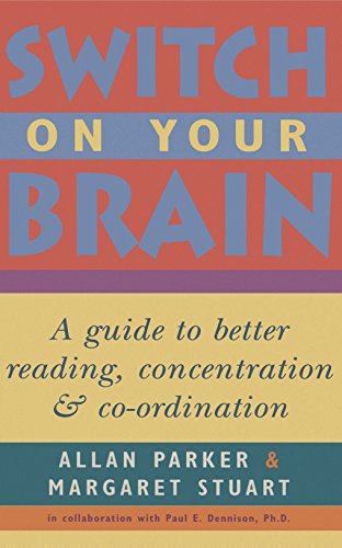 Switch on Your Brain : Guide to better reading, concentration and coordination