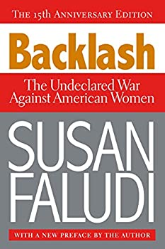 Backlash: The Undeclared War Against American Women Kindle Edition by Susan Faludi