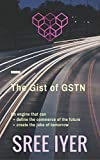 The Gist of GSTN: An Engine that can define the