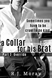 A Collar For His Brat #2: Override