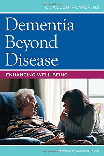 Dementia Beyond Disease: Enhancing Well Being
