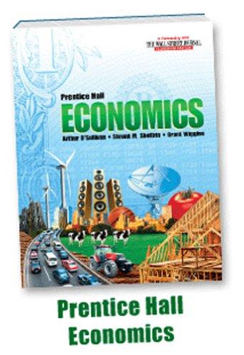 ECONOMICS: PRINCIPLES IN ACTION ESSENTIAL QUESTIONS JOURNAL C2010