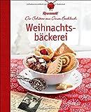 Weihnachtsbäckerei: Die Schätze aus Omas Backbuch. Über 60 überliefert echte Familienrezepte für Plätzchen, Lebkuchen und Stollen