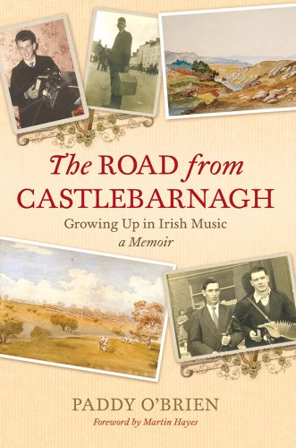 The Road From Castlebarnagh: Growing Up In Irish Music, A Memoir (Bi)