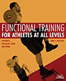 Functional Training for Athletes at All Levels: Workouts for Agility, Speed & Power