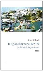 In Agia Galini wartet der Tod: Der dritte Fall des Jak Anatolis