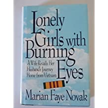 Lonely Girls With Burning Eyes: A Wife Recalls Her Husband's Journey Home from Vietnam