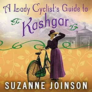 A Lady Cyclist's Guide to Kashgar Audiobook