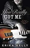 You Really Got Me (A Rock Star Romance)
