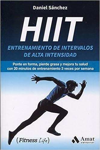 Hiit: Entrenamiento de intervalos de alta intensidad Fitness Life ...