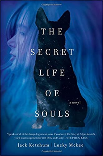 The secret life of souls a novel jack ketchum lucky mckee the secret life of souls a novel jack ketchum lucky mckee 9781681772349 amazon books fandeluxe Ebook collections