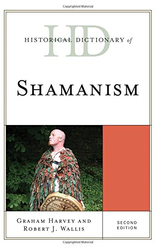 Historical Dictionary of Shamanism (Historical Dictionaries of Religions, Philosophies, and Movements Series) by Rowman & Littlefield Publishers